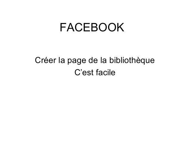 FACEBOOK Créer la page de la bibliothèque C'est facile