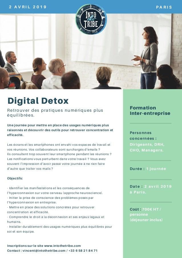 2 A V R I L 2 0 1 9 P A R I S Digital Detox Retrouver des pratiques numériques plus équilibrées. Une journée pour mettre e...