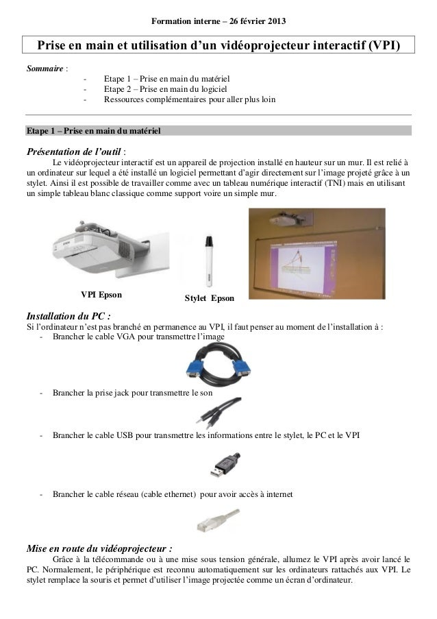 Formation interne – 26 février 2013   Prise en main et utilisation d'un vidéoprojecteur interactif (VPI)Sommaire :        ...