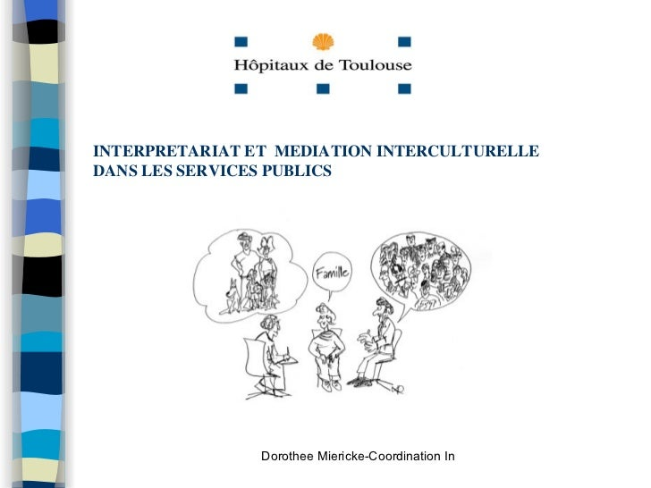 INTERPRETARIAT ET MEDIATION INTERCULTURELLEDANS LES SERVICES PUBLICS                Dorothee Miericke-Coordination Interpr...