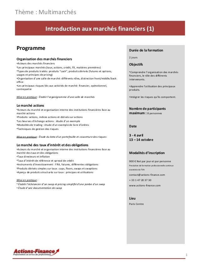 Thème : Multimarchés Introduction aux marchés financiers (1) Programme  Durée de la formation  Organisation des marchés fi...