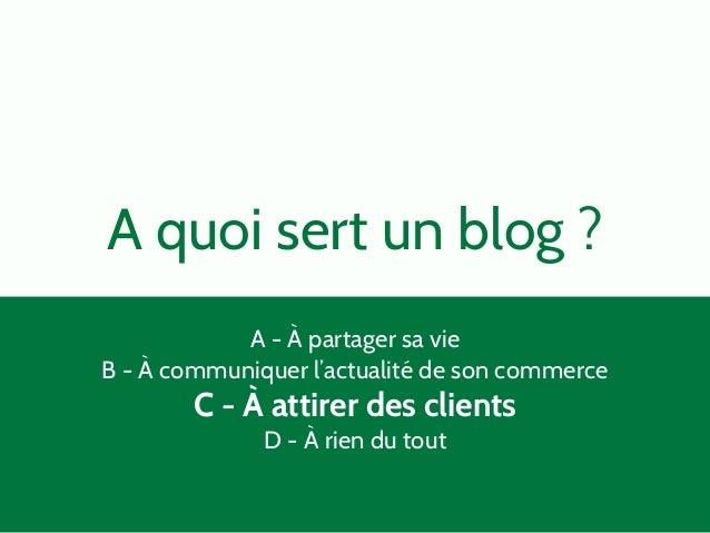 Attirer  Convertir  Fidéliser  Référencement  Affiliation  Média  sociaux  Blog Email Marketing  Distribution  Publicité  ...