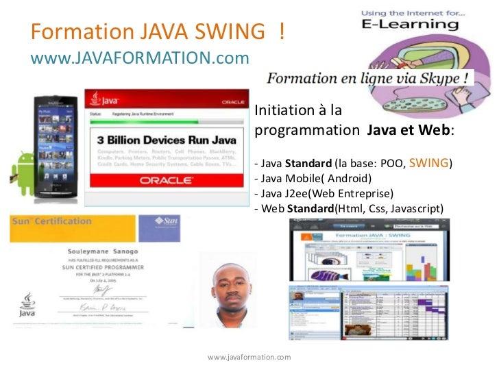 Formation JAVA SWING !www.JAVAFORMATION.com                            Initiation à la                            programm...