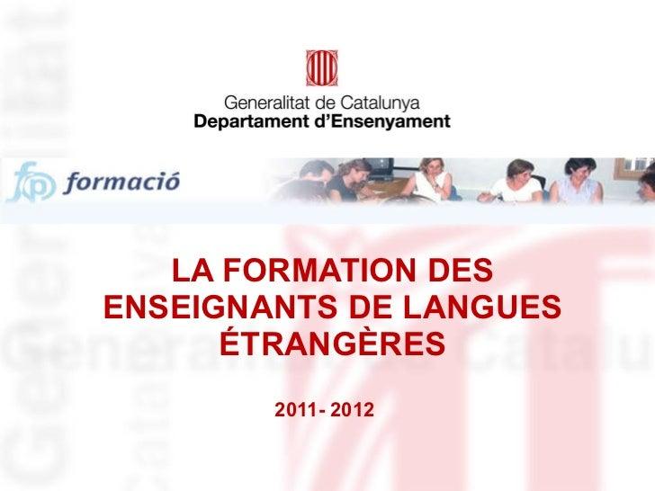 LA FORMATION DES ENSEIGNANTS DE LANGUES ÉTRANGÈRES 2011- 2012