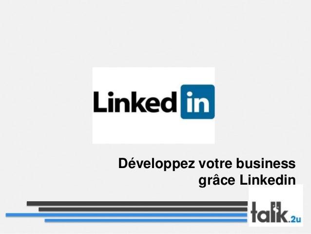 Développez votre business grâce Linkedin