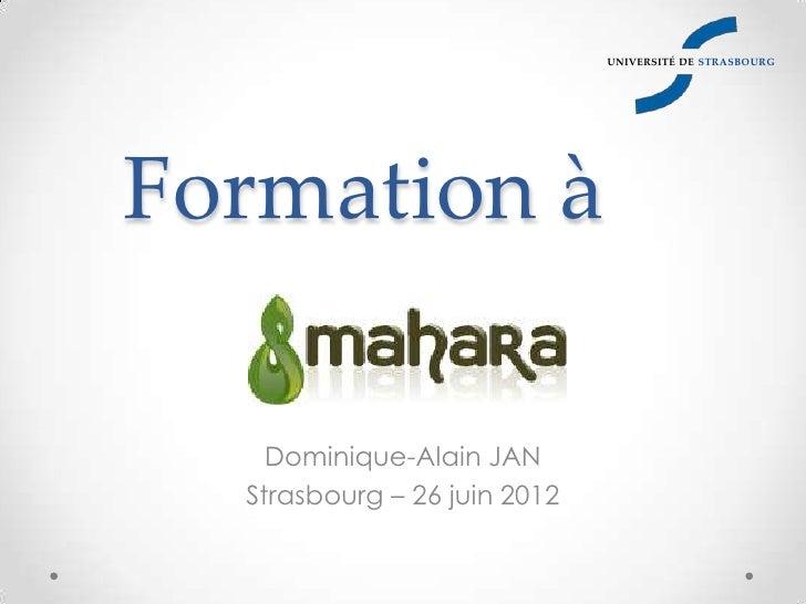 UNIVERSITÉ DE STRASBOURGFormation à    Dominique-Alain JAN  Strasbourg – 26 juin 2012