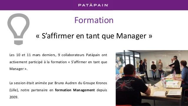 Formation « S'affirmer en tant que Manager » Les 10 et 11 mars derniers, 9 collaborateurs Patàpain ont activement particip...