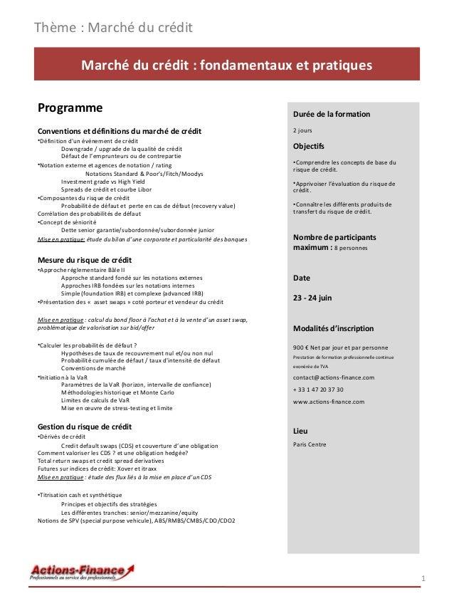 Thème : Marché du crédit Marché du crédit : fondamentaux et pratiques Programme  Durée de la formation  Conventions et déf...
