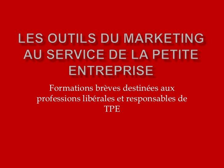 Formations brèves destinées auxprofessions libérales et responsables de                  TPE