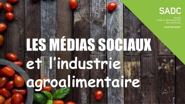 LES MÉDIAS SOCIAUX et l'industrie agroalimentaire