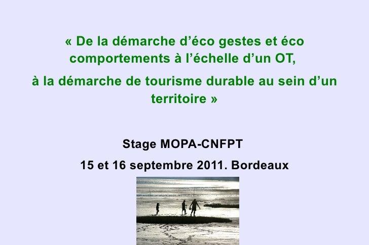 «De la démarche d'éco gestes et éco     comportements à l'échelle d'un OT,à la démarche de tourisme durable au sein d'un ...