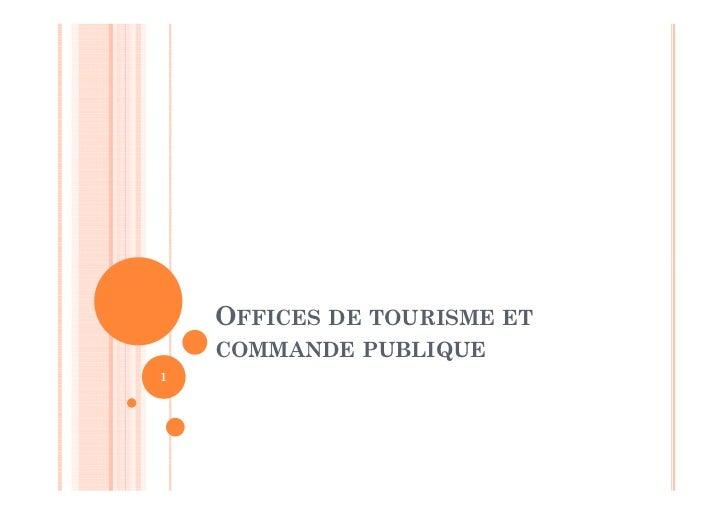 OFFICES DE TOURISME ET    COMMANDE PUBLIQUE1
