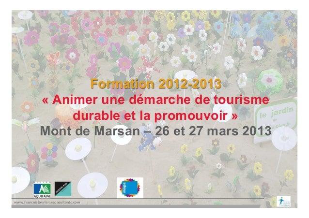 www.francoistourismeconsultants.com Formation 2012-2013« Animer une démarche de tourismedurable et la promouvoir »Mont d...