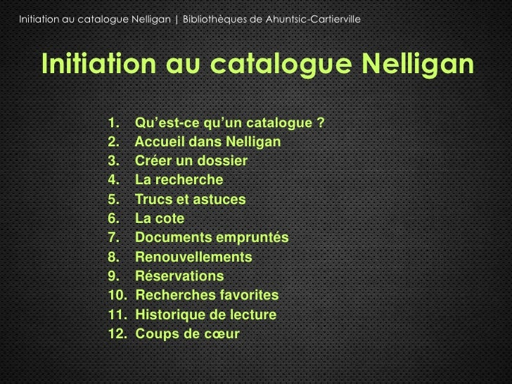 Initiation au catalogue Nelligan | Bibliothèques de Ahuntsic-Cartierville    Initiation au catalogue Nelligan             ...