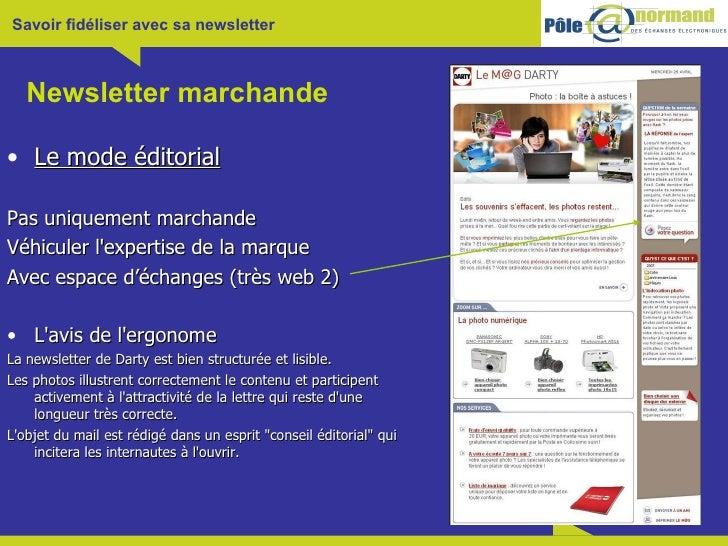 Newsletter marchande <ul><li>Le mode éditorial </li></ul><ul><li>Pas uniquement marchande </li></ul><ul><li>Véhiculer l'ex...