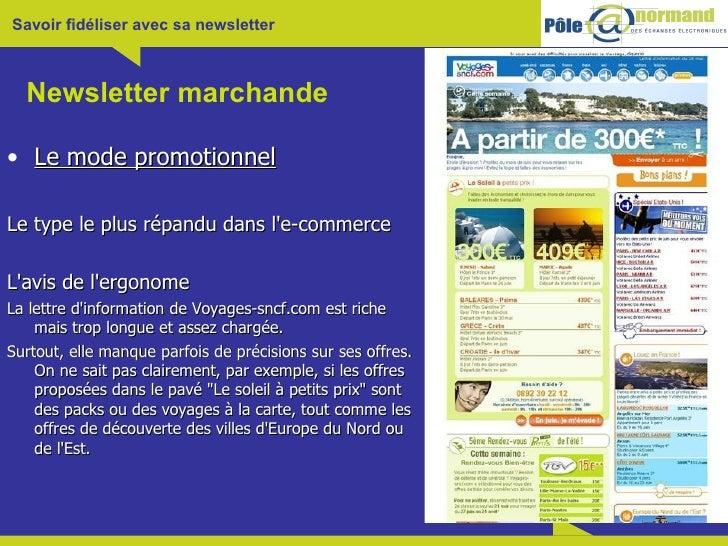 Newsletter marchande <ul><li>Le mode promotionnel </li></ul><ul><li>Le type le plus répandu dans l'e-commerce  </li></ul><...