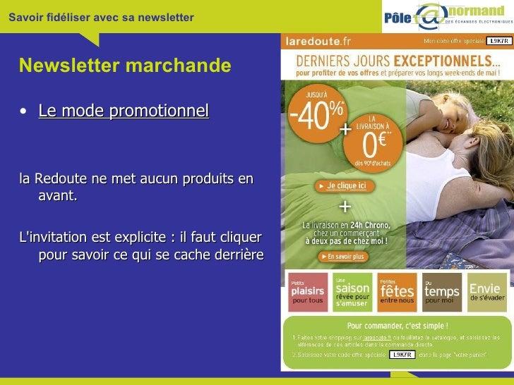 Newsletter marchande <ul><li>Le mode promotionnel </li></ul><ul><li>la Redoute ne met aucun produits en avant.  </li></ul>...