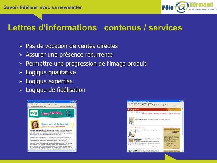 Lettres d'informations  contenus / services <ul><ul><li>Pas de vocation de ventes directes </li></ul></ul><ul><ul><li>Assu...