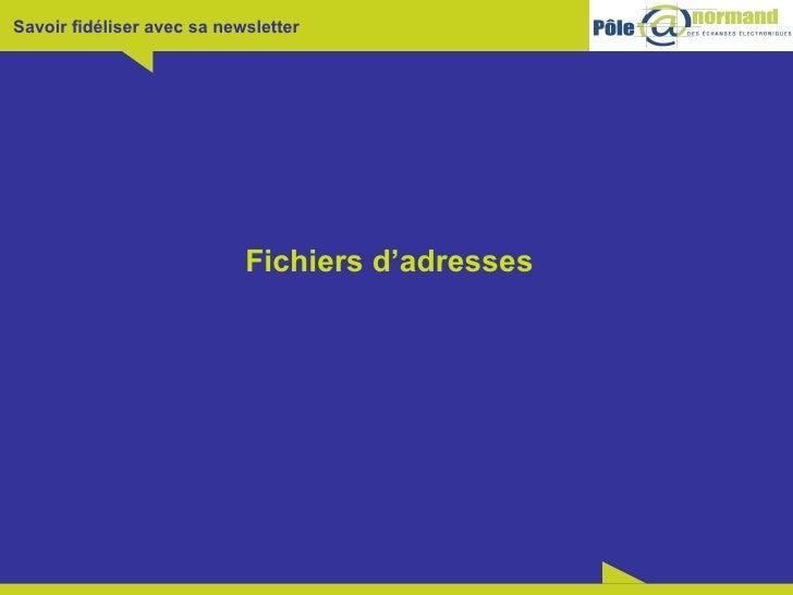 Fichiers d'adresses