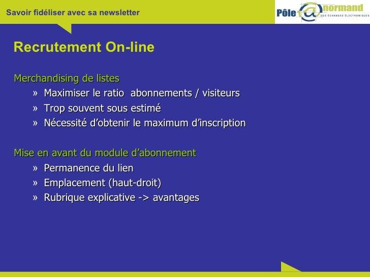 Recrutement On-line <ul><li>Merchandising de listes </li></ul><ul><ul><li>Maximiser le ratio  abonnements / visiteurs </li...