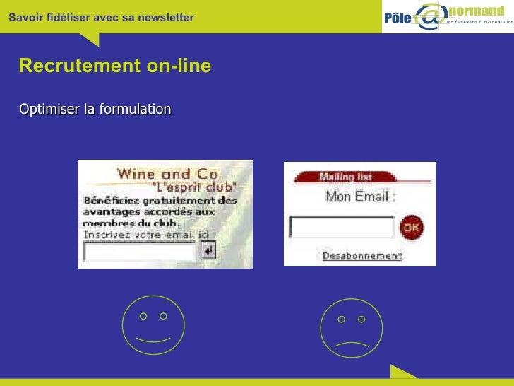 Recrutement on-line <ul><li>Optimiser la formulation </li></ul>