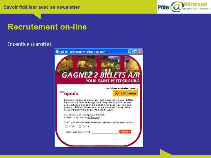 Recrutement on-line <ul><li>Incentive (carotte) </li></ul>