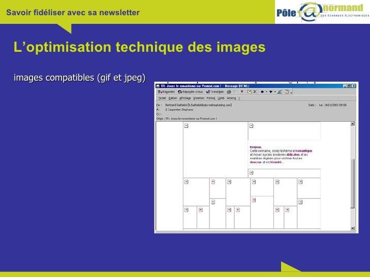 L'optimisation technique des images  <ul><li>images compatibles (gif et jpeg)  </li></ul>