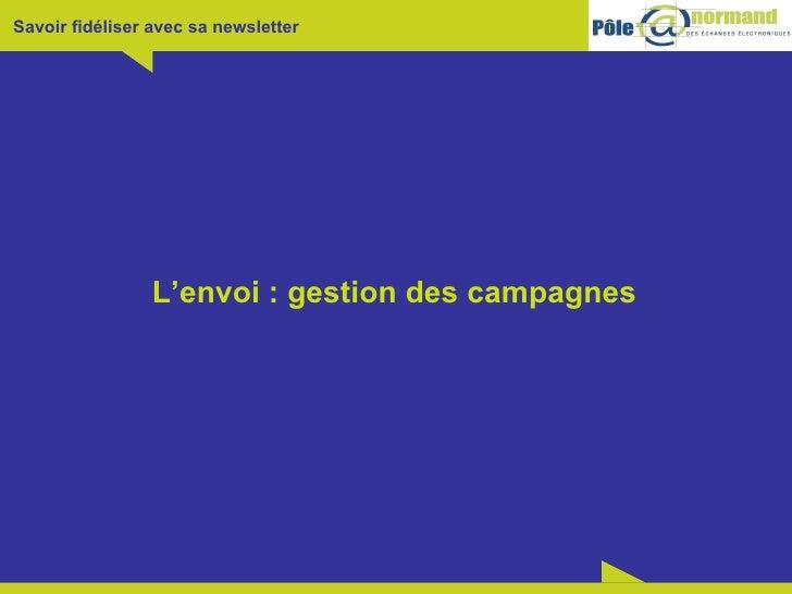 L'envoi : gestion des campagnes