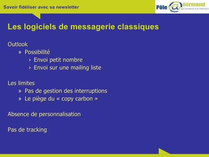 Les logiciels de messagerie classiques <ul><li>Outlook </li></ul><ul><ul><li>Possibilité </li></ul></ul><ul><ul><ul><li>En...