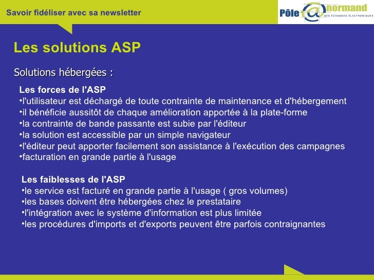 Les solutions ASP <ul><li>Solutions hébergées : </li></ul><ul><li>Les forces de l'ASP </li></ul><ul><li>l'utilisateur est ...