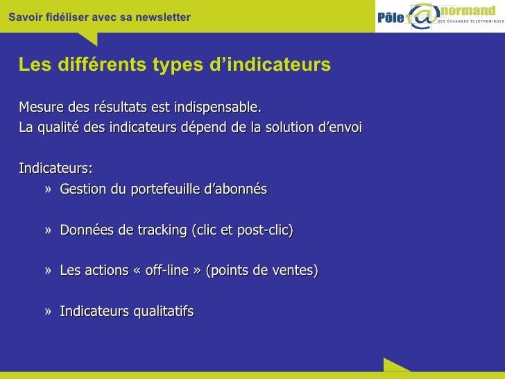 Les différents types d'indicateurs <ul><li>Mesure des résultats est indispensable. </li></ul><ul><li>La qualité des indica...