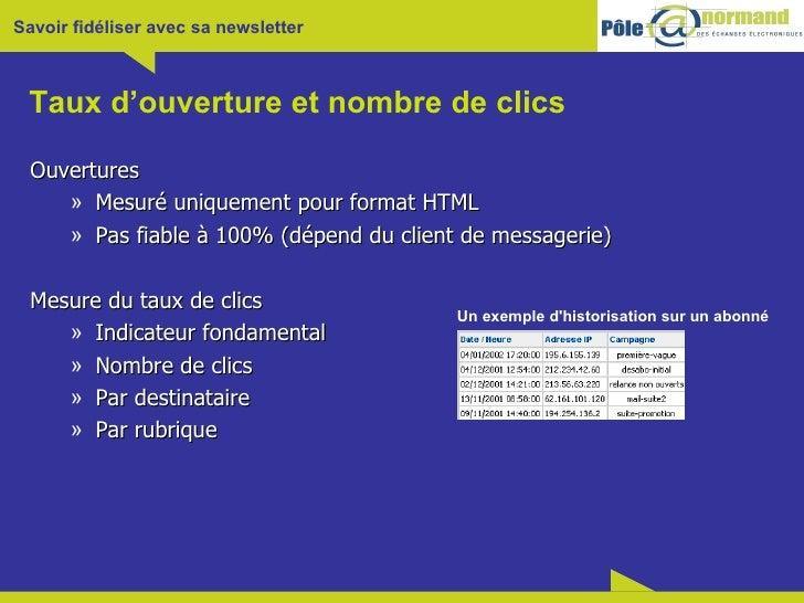 Taux d'ouverture et nombre de clics <ul><li>Ouvertures </li></ul><ul><ul><li>Mesuré uniquement pour format HTML </li></ul>...