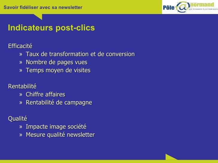 Indicateurs post-clics <ul><li>Efficacité </li></ul><ul><ul><li>Taux de transformation et de conversion </li></ul></ul><ul...