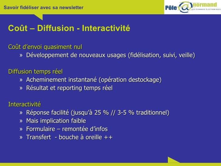 Coût – Diffusion - Interactivité <ul><li>Coût d'envoi quasiment nul </li></ul><ul><ul><li>Développement de nouveaux usages...
