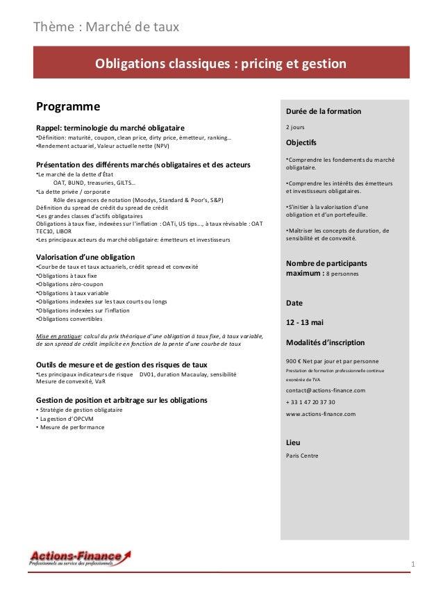 Thème : Marché de taux Obligations classiques : pricing et gestion Programme  Durée de la formation  Rappel: terminologie ...