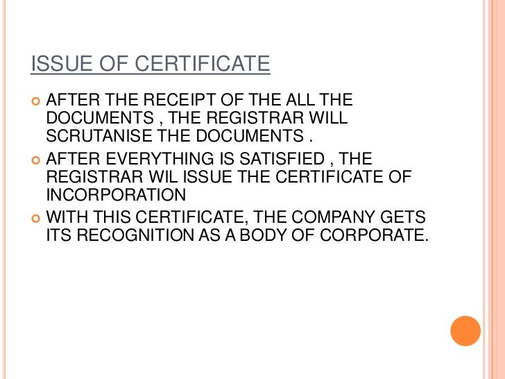 4.COMENCEMENT OF BUSINESS    A certificate of incorporation is one which certifies     that the company is incorporated. ...