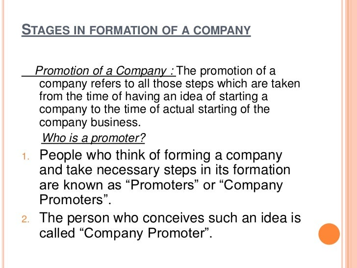 FUNCTIONS OF PROMOTERS: To discover an idea for establishing a company. To make detailed investigations about the demand...