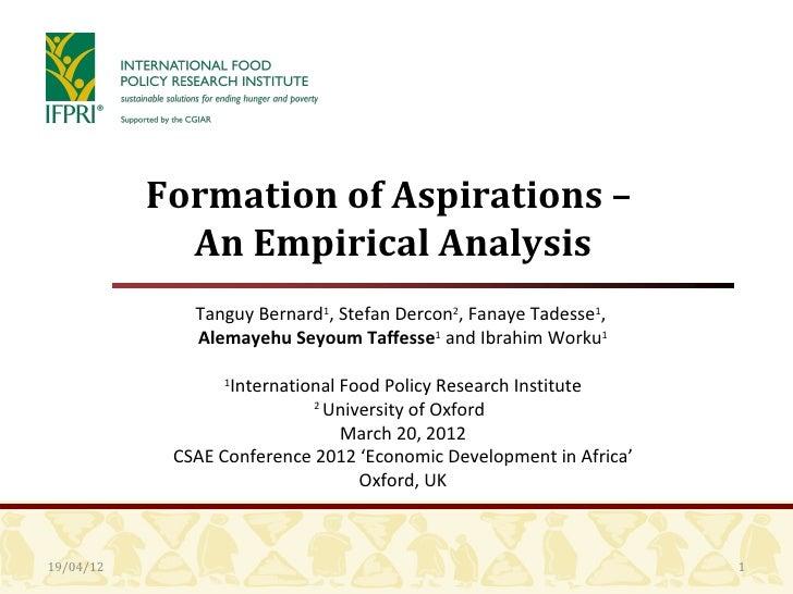 Formation of Aspirations –             An Empirical Analysis              Tanguy Bernard1, Stefan Dercon2, Fanaye Tadesse1...