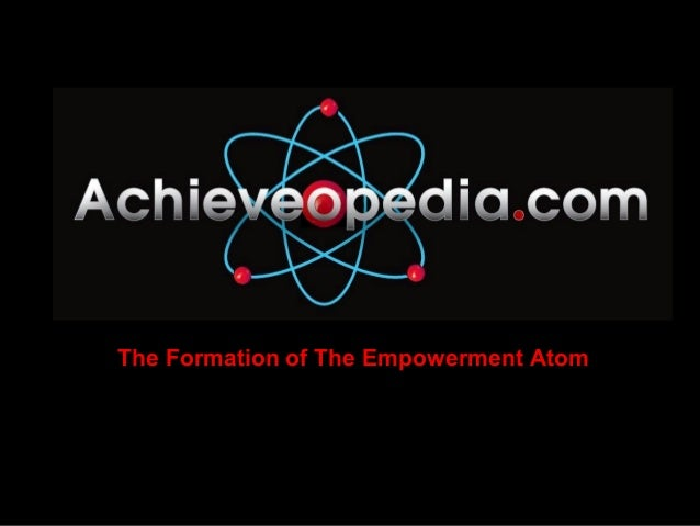 The Formation of The Empowerment Atom