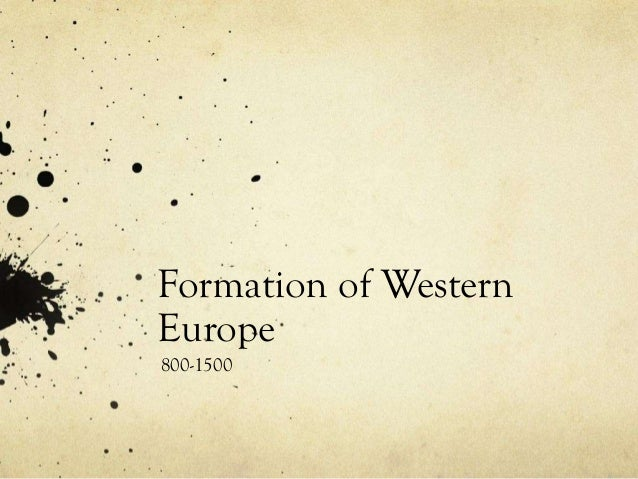 Formation of Western Europe 800-1500