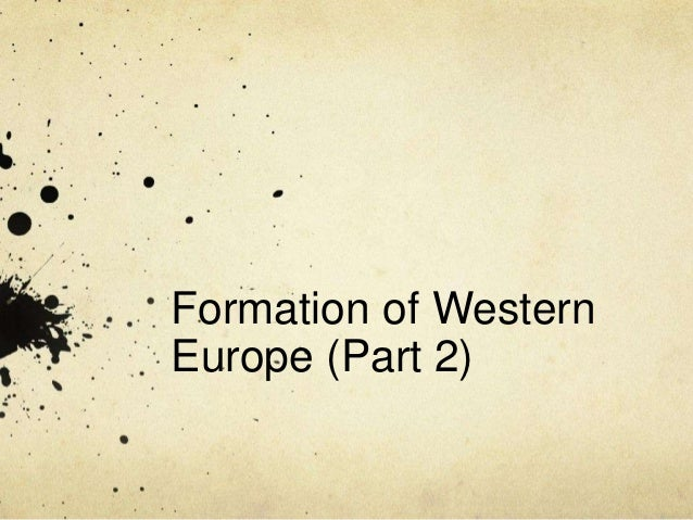 Formation of Western Europe (Part 2)