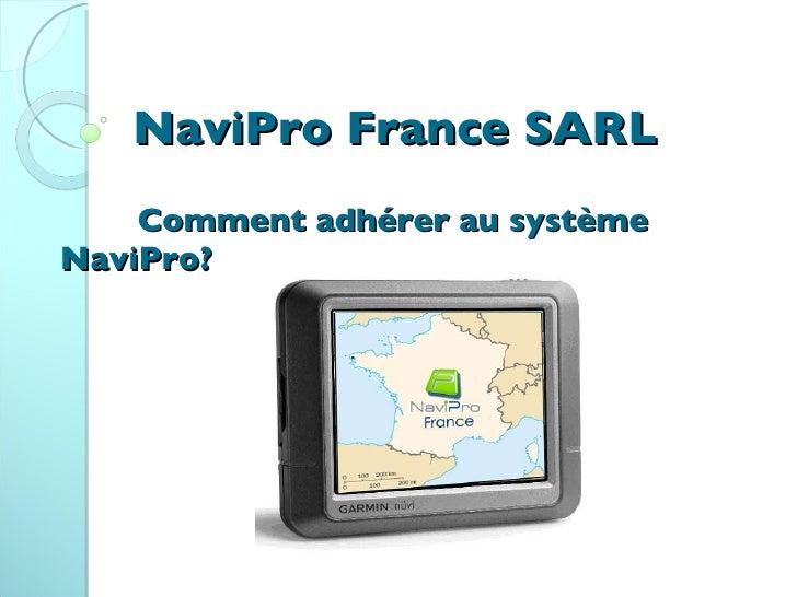 NaviPro France SARL Comment adhérer au système NaviPro?