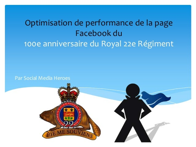 Optimisation de performance de la page Facebook du 100e anniversaire du Royal 22e Régiment  Par Social Media Heroes