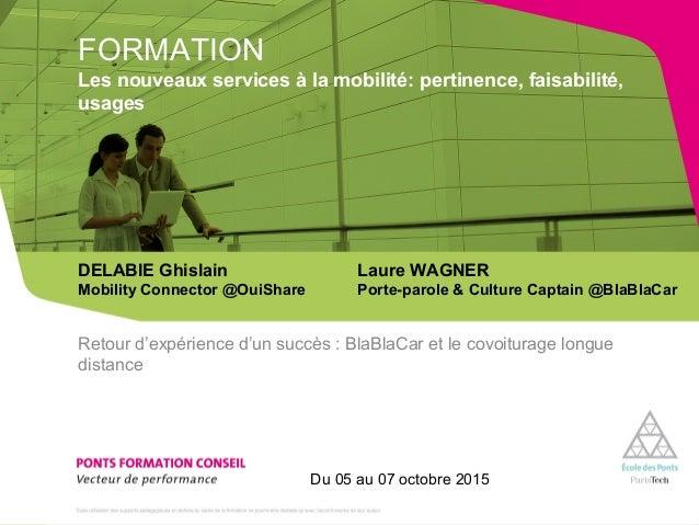 Retour d'expérience d'un succès : BlaBlaCar et le covoiturage longue distance DELABIE Ghislain Laure WAGNER Mobility Conne...