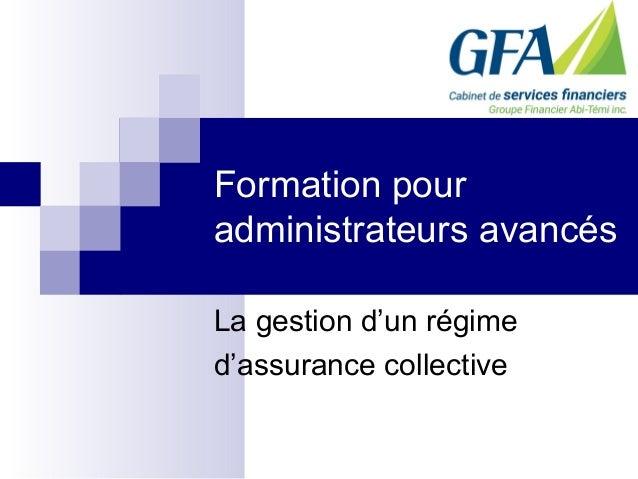 Formation pour administrateurs avancés La gestion d'un régime d'assurance collective