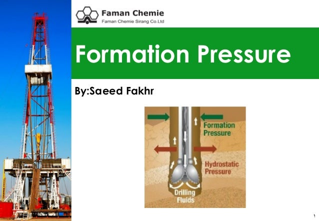1 Formation Pressure By:Saeed Fakhr
