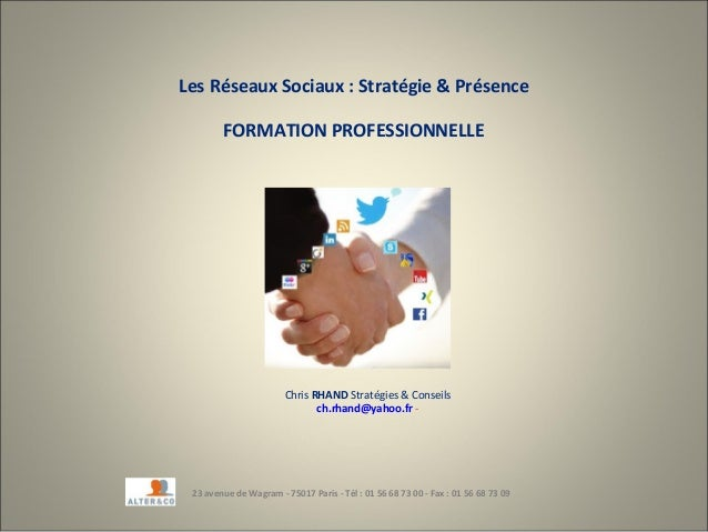 Chris RHAND Stratégies & Conseilsch.rhand@yahoo.fr -Les Réseaux Sociaux : Stratégie & PrésenceFORMATION PROFESSIONNELLE23 ...