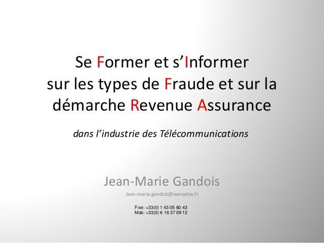 Se Formerets'Informer surlestypesdeFraudeetsurla démarcheRevenueAssurance Jean‐MarieGandois Jean‐marie.gando...