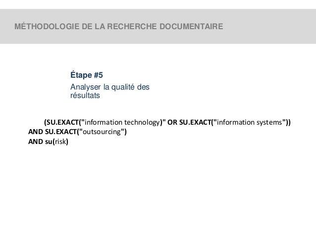 """MÉTHODOLOGIE DE LA RECHERCHE DOCUMENTAIRE  Étape #5  Analyser la qualité des  résultats  (SU.EXACT(""""information technology..."""