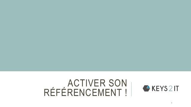ACTIVER SON RÉFÉRENCEMENT ! 1
